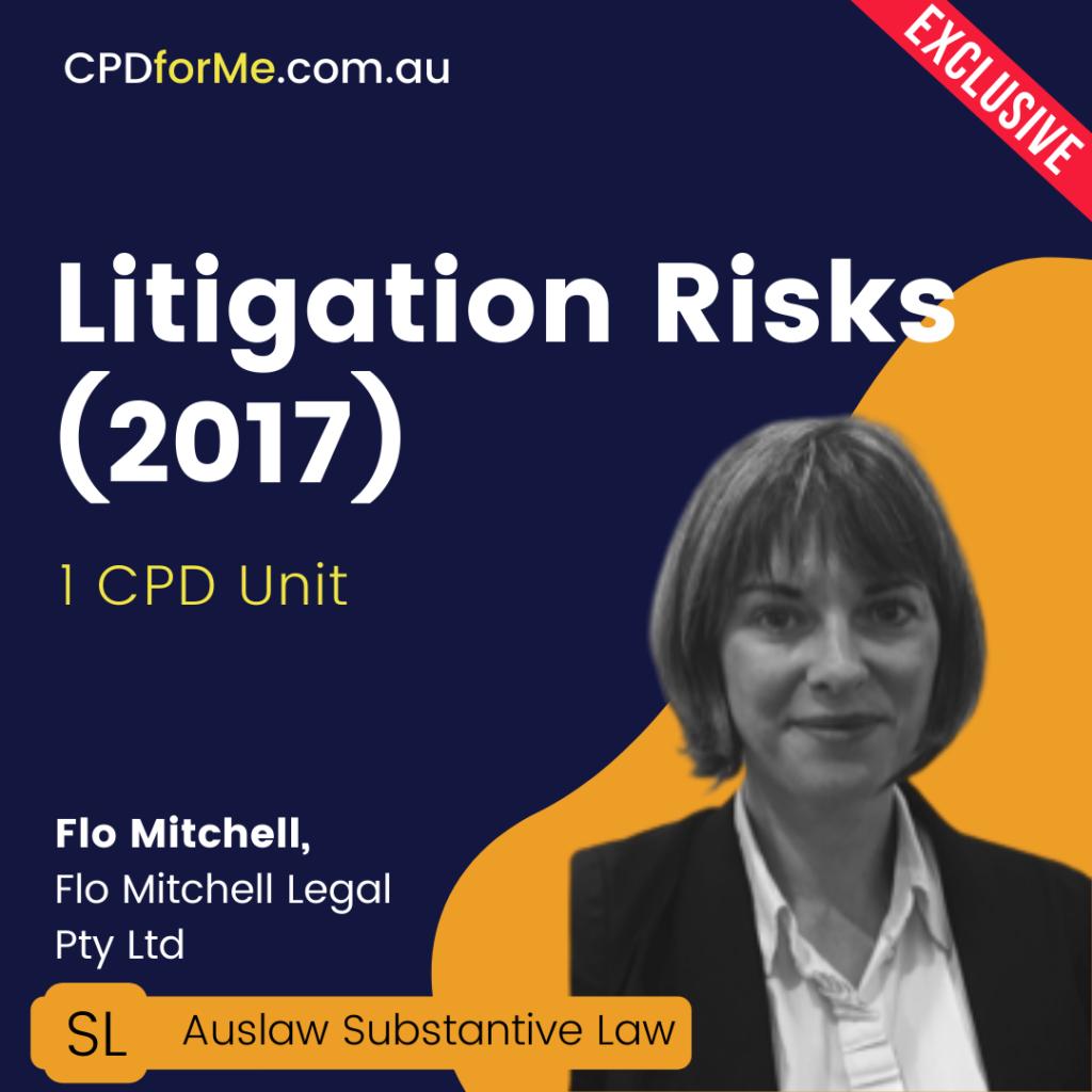 Litigation Risks (2017) Online CPD