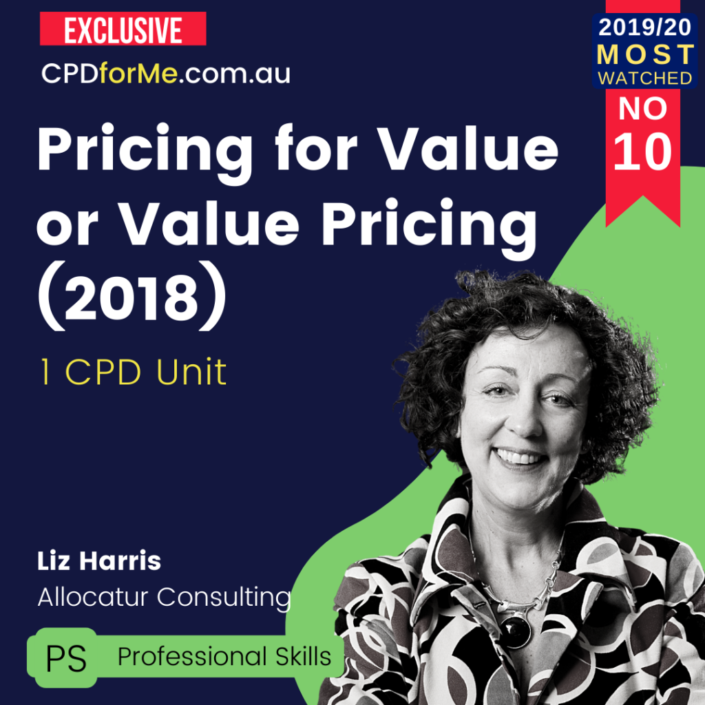 Pricing for Value or Value Pricing - What is the difference and how do you do it? (2017) Online CPD