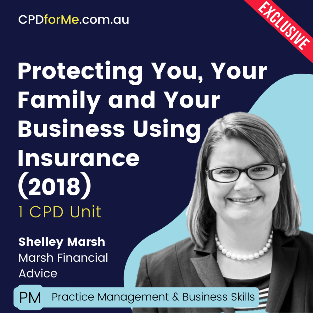 Protecting You, Your Family and Your Business Using Insurance