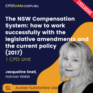The NSW Compensation System: how to work successfully with the legislative amendments and the current policy.