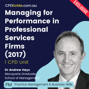 Managing for Performance in Professional Services Firms