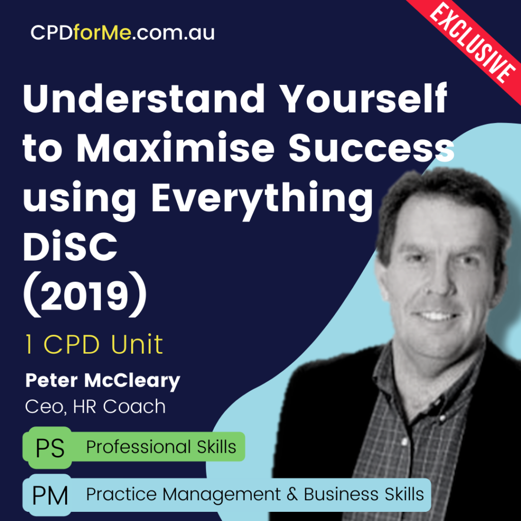 Understand Yourself to Maximise Success using Everything DiSC - 1 CPD Unit