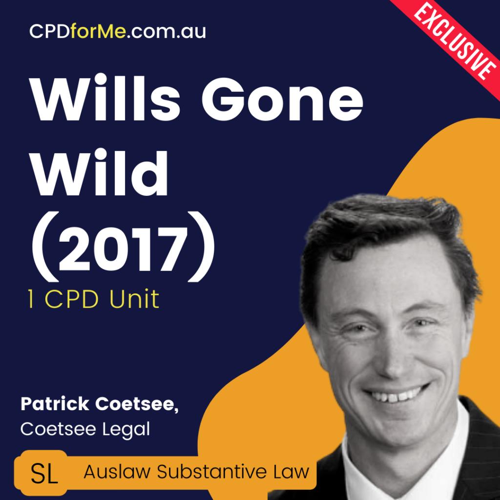 Wills Gone Wild (2017) Online CPD