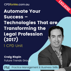 Automate Your Success - Technologies That are Transforming the Legal Profession
