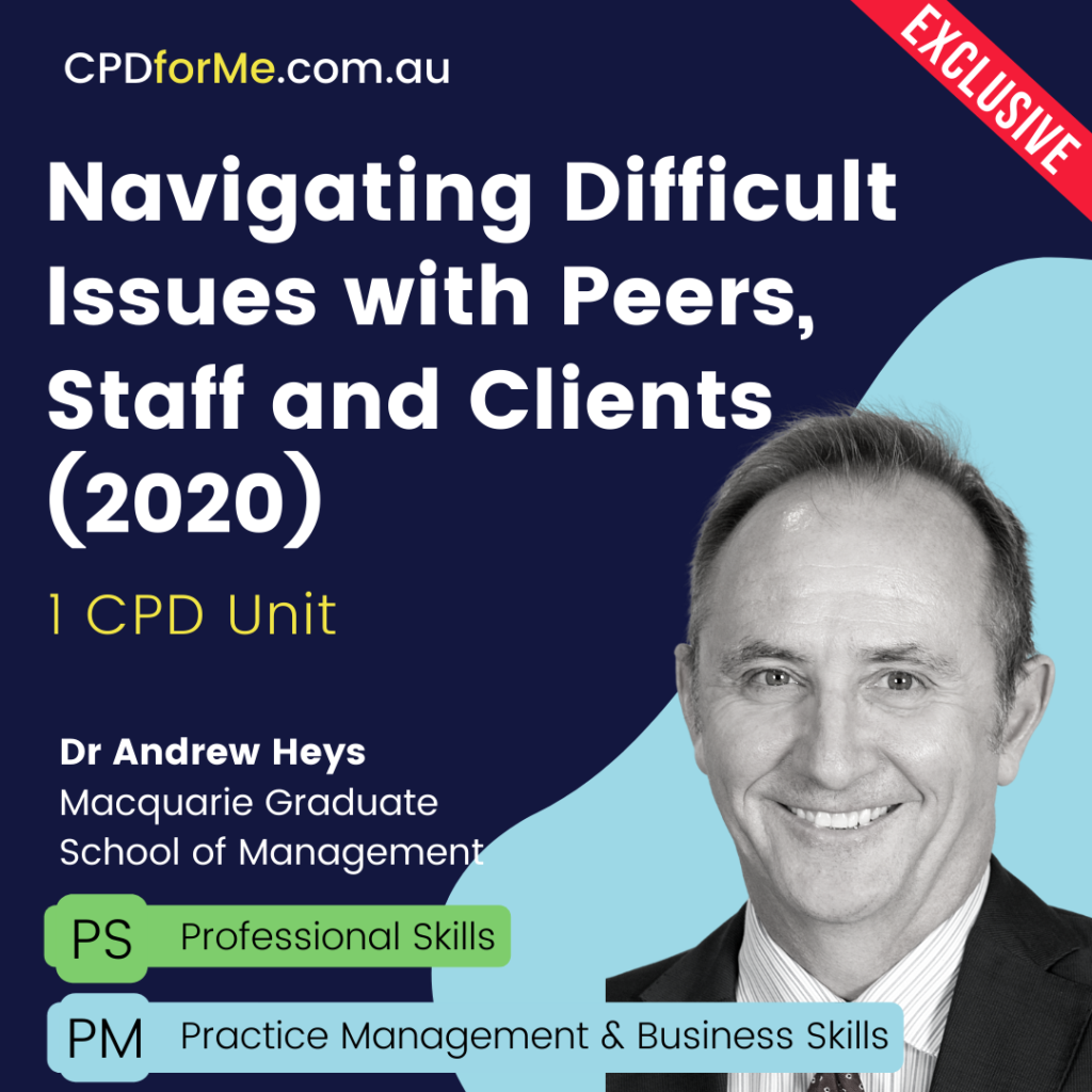 Navigating Difficult Issues with Peers, Staff and Clients (2020) Online CPD