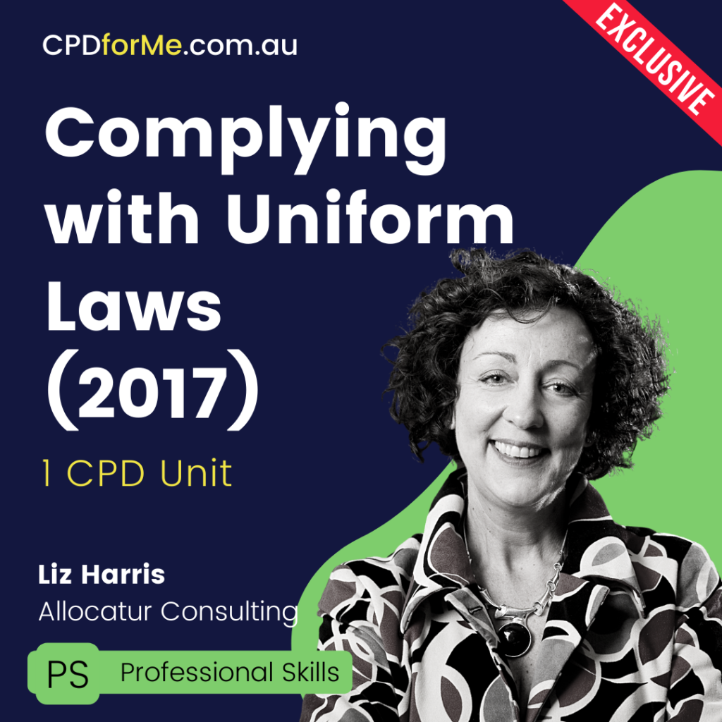 Complying with Uniform Laws (2017) Online CPD