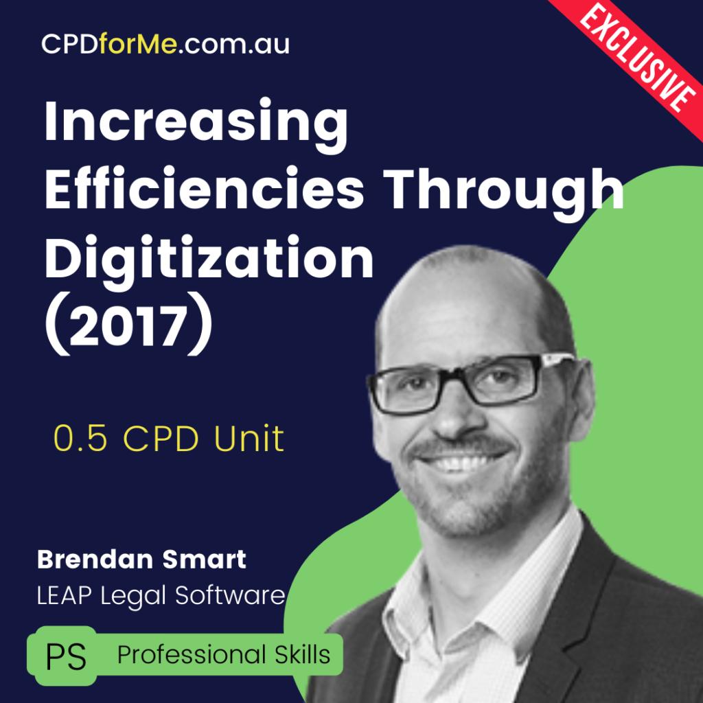 Increasing Efficiencies Through Digitization (2017) Online CPD