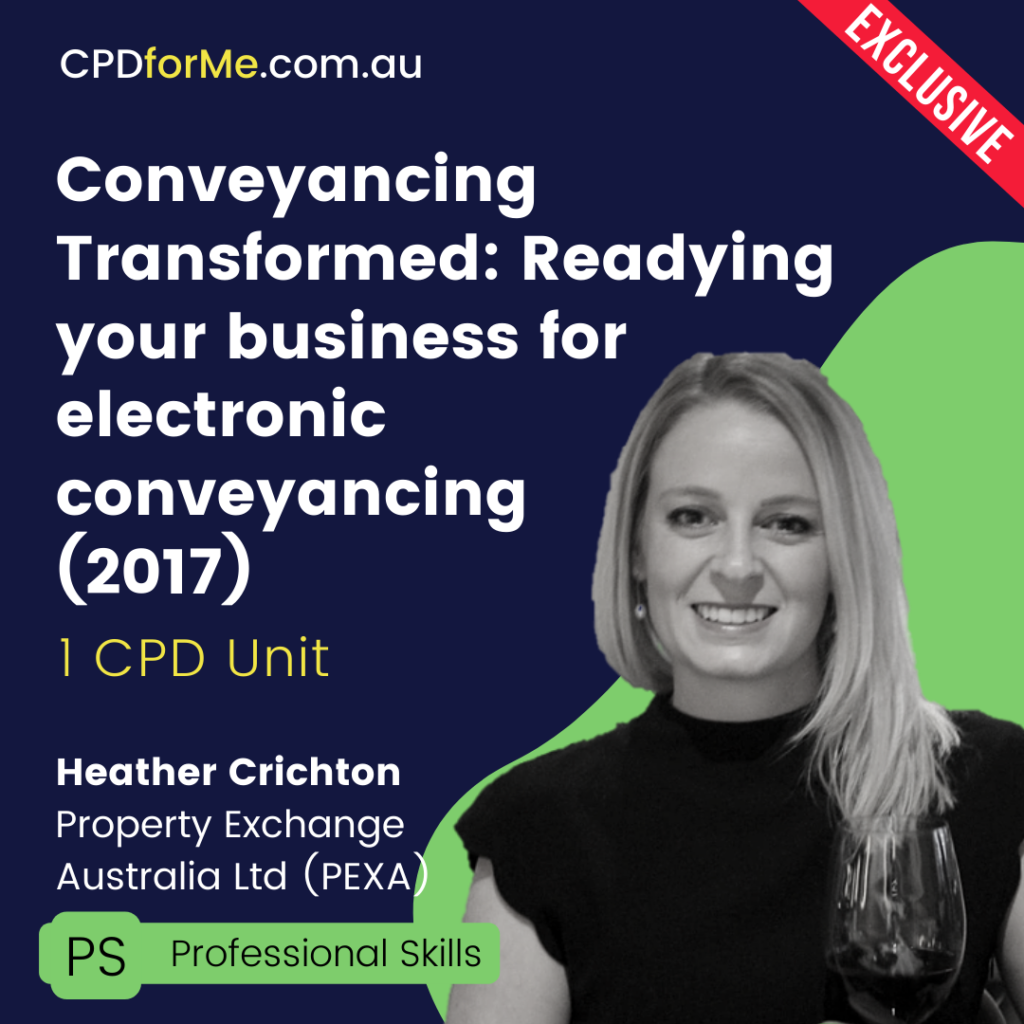 Conveyancing Transformed - Readying your business for electronic conveyancing