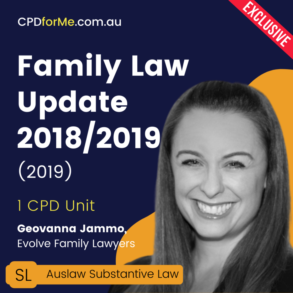 Family Law Update 2018/19 (2019) 1 CPD Unit Online CPD