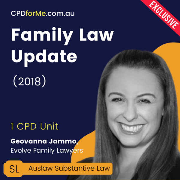 Family Law Update (2018) 1 CPD Unit Online CPD