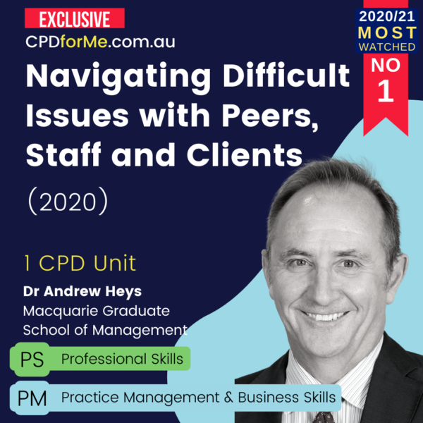 Navigating Difficult Issues with Peers, Staff and Clients (2020)