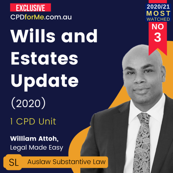 Wills and Estates Update (2020) 1 CPD Unit