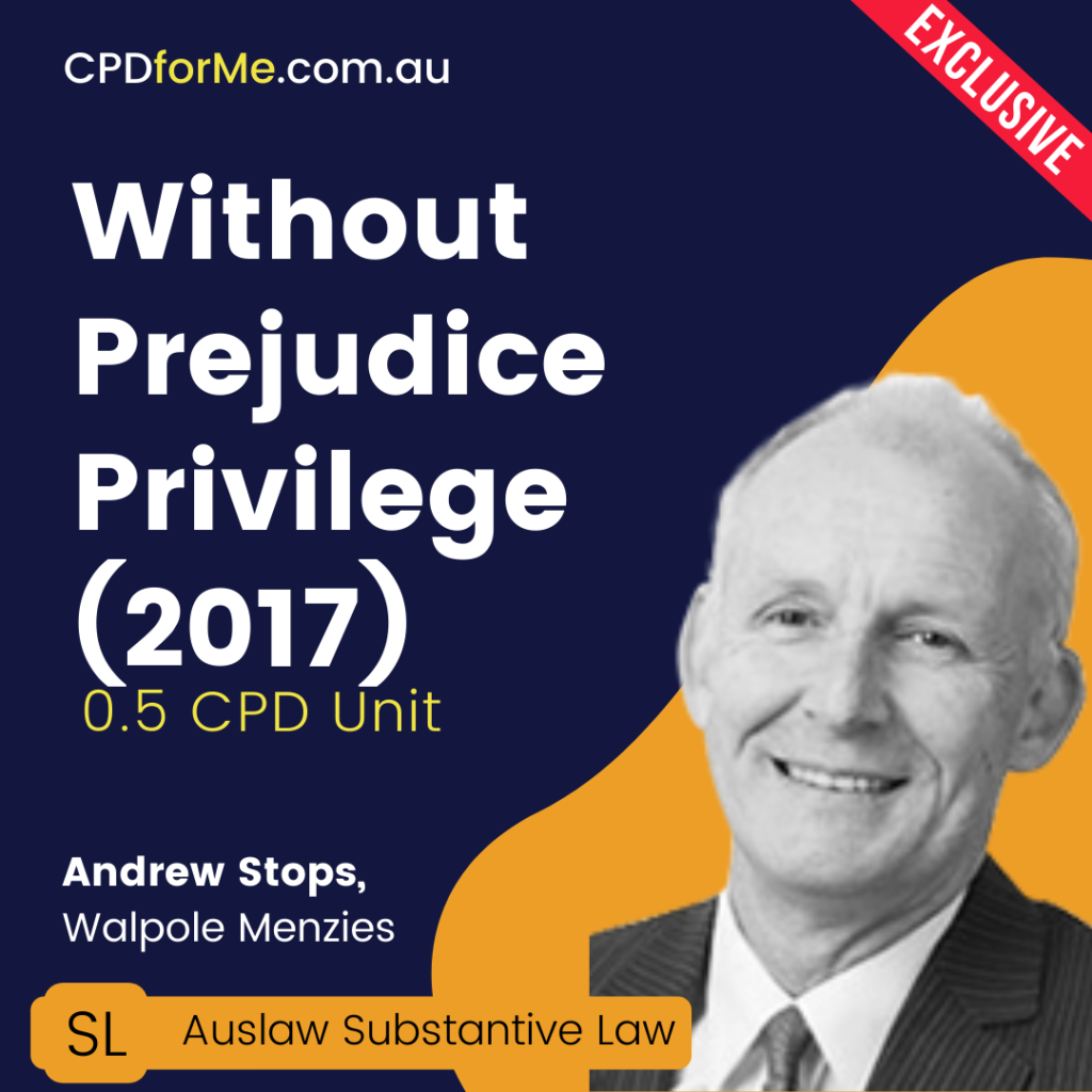 Without Prejudice Privilege: To be or not to be?