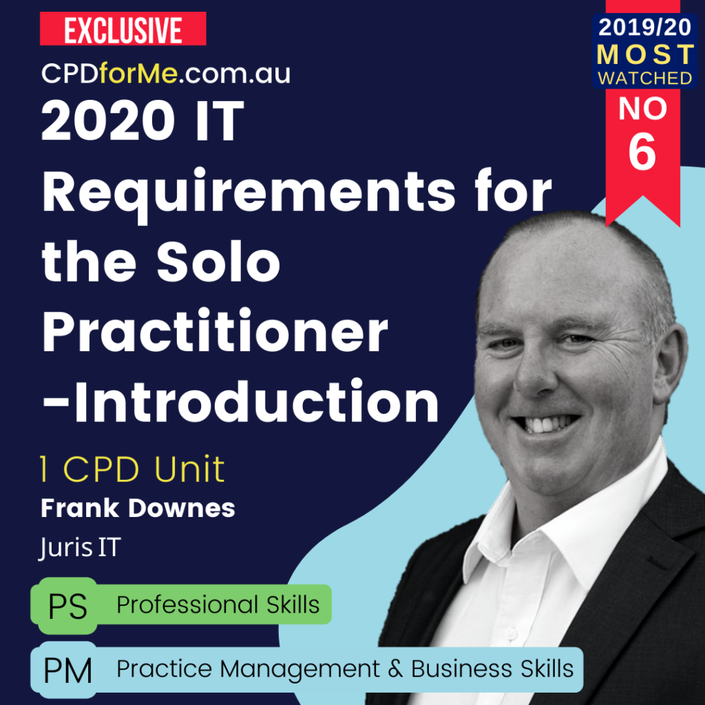 IT Requirements for the Solo Practitioner - Introduction (2020) Online CPD