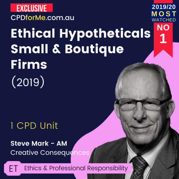 Ethical Hypotheticals for Small and Boutique Firms (2019) Online CPD