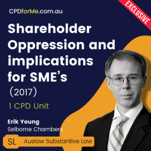 Shareholder Oppression and implications for SME's (2017) Online CPD