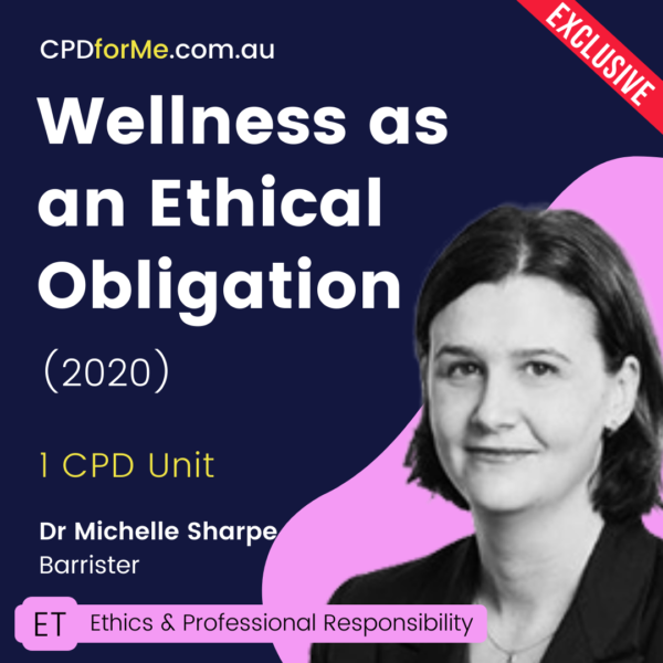 Wellness as an Ethical Obligation (2020) Online CPD