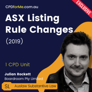 ASX Listing Rule Changes (2019) Online CPD