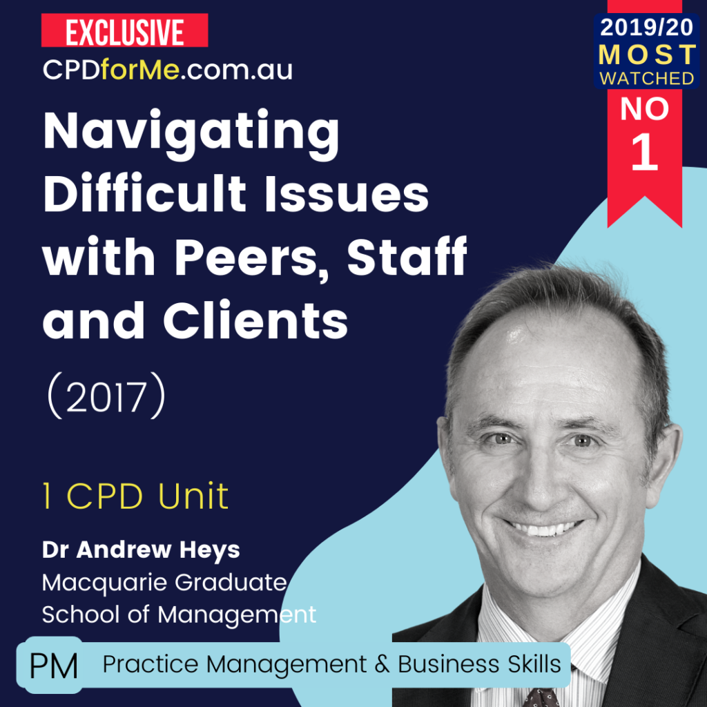 Navigating Difficult Issues with Peers, Staff and Clients (2017) Online CPD