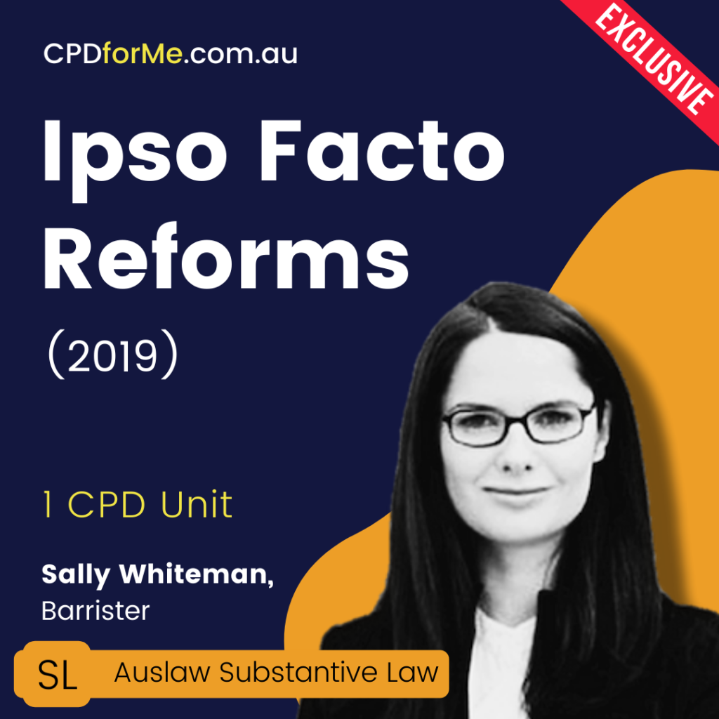 Ipso Facto Reforms (2019) Online CPD