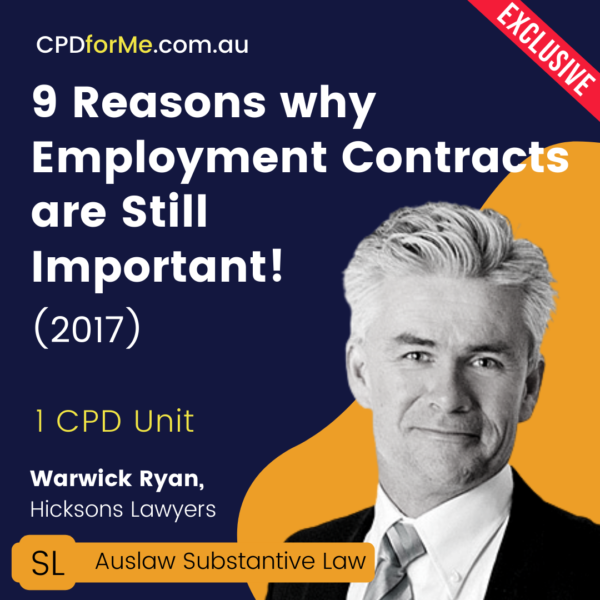 9 Reasons why Employment Contracts are Still Important! (2017) Online CPD