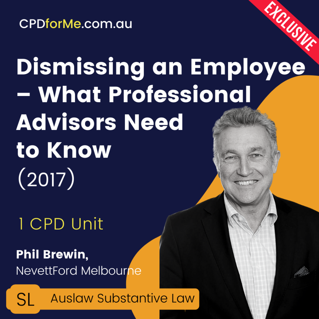Dismissing an Employee - What Professional Advisors Need to Know (2017) Online CPD