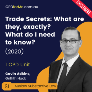 Trade Secrets: What are they, exactly? What do I need to know? Online CPD