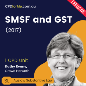 SMSF and GST (2017) Online CPD