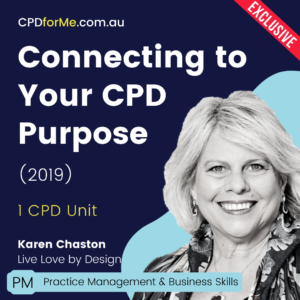 Connecting to Your CPD Purpose (2019) Online CPD