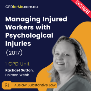 Managing Injured Workers with Psychological Injuries (2017) Online CPD