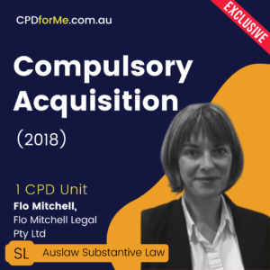 Compulsory Acquisition (2018) Online CPD