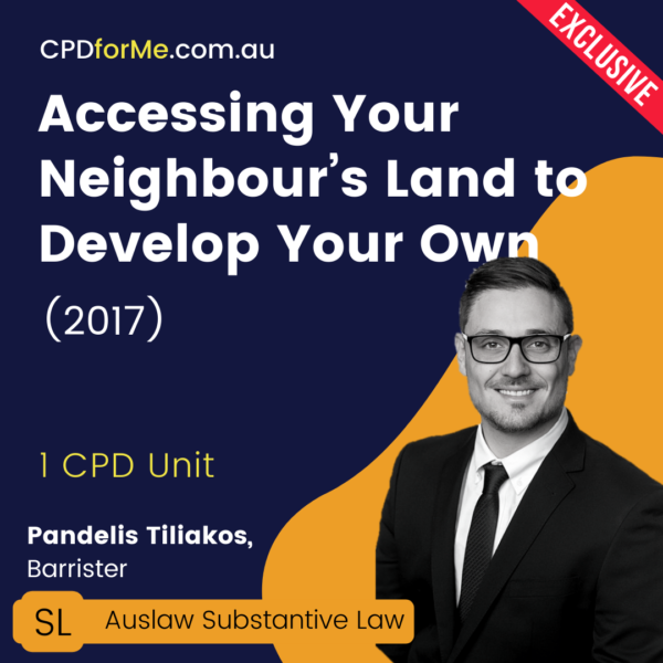 Accessing Your Neighbour's Land to Develop Your Own (2017) Online CPD