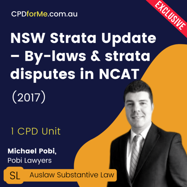 Strata Law Update - By-laws and Strata Disputes in NCAT (2017) Online CPD