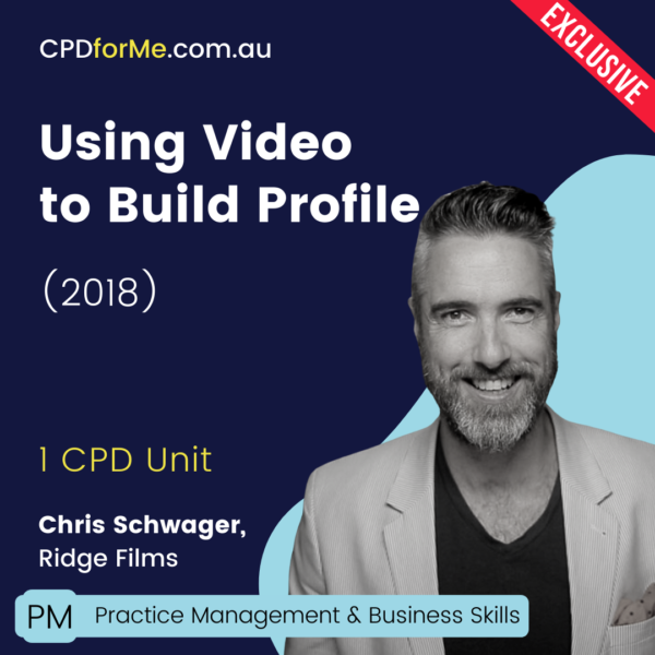 Using Video to Build Profile (2017) Online CPD