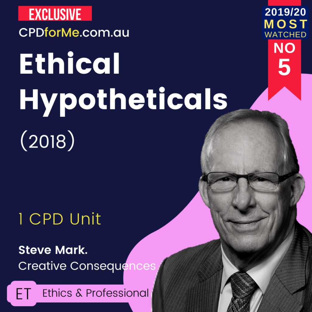 Ethical Hypotheticals (2018) Online CPD
