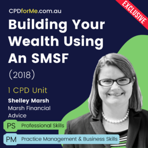 Building Your Wealth Using An SMFS (2018) Online CPD