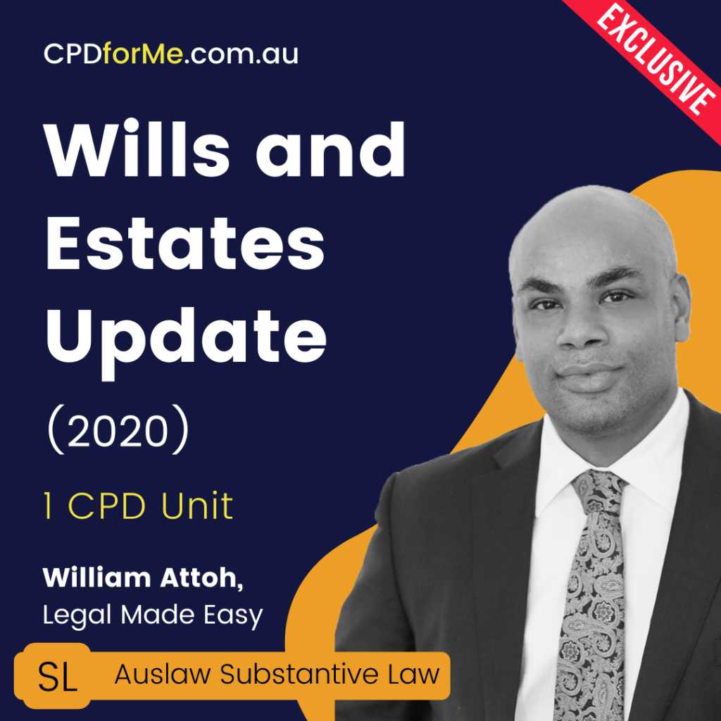 Wills and Estates Update (2020) Online CPD