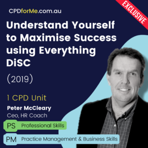 Understand Yourself to Maximise Success Using Everything DiSC (2019) Online CPD