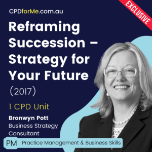 Reframing Succession - Strategy for Your Future (2017) Online CPD