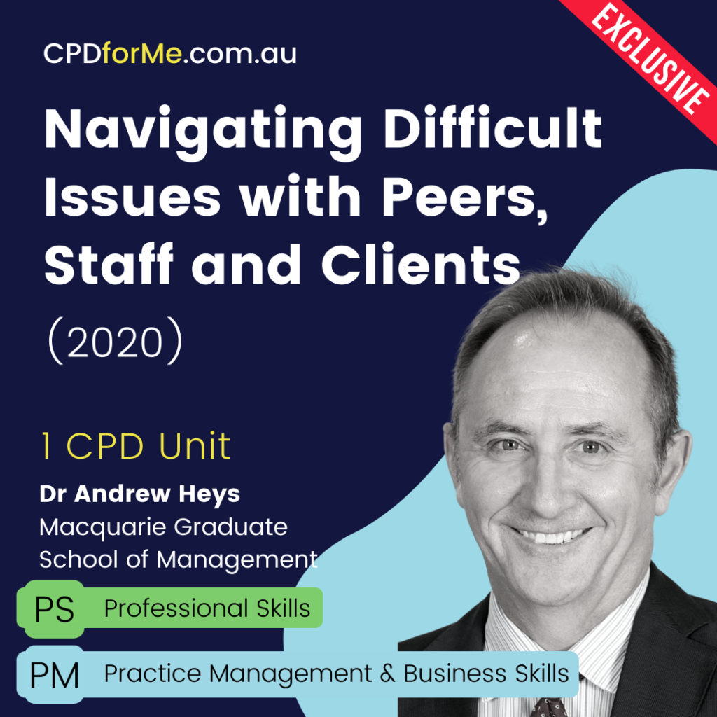 Navigating Difficult Issues with Peers, Staff and Clients (2020) Online