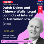 Dutch Dykes and Chinese Walls: Legal conflicts of interest in Australian law (2018) Online CPD