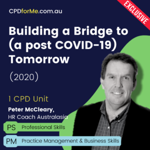 Building a Bridge to (a post COVID-19) Tomorrow Online CPD