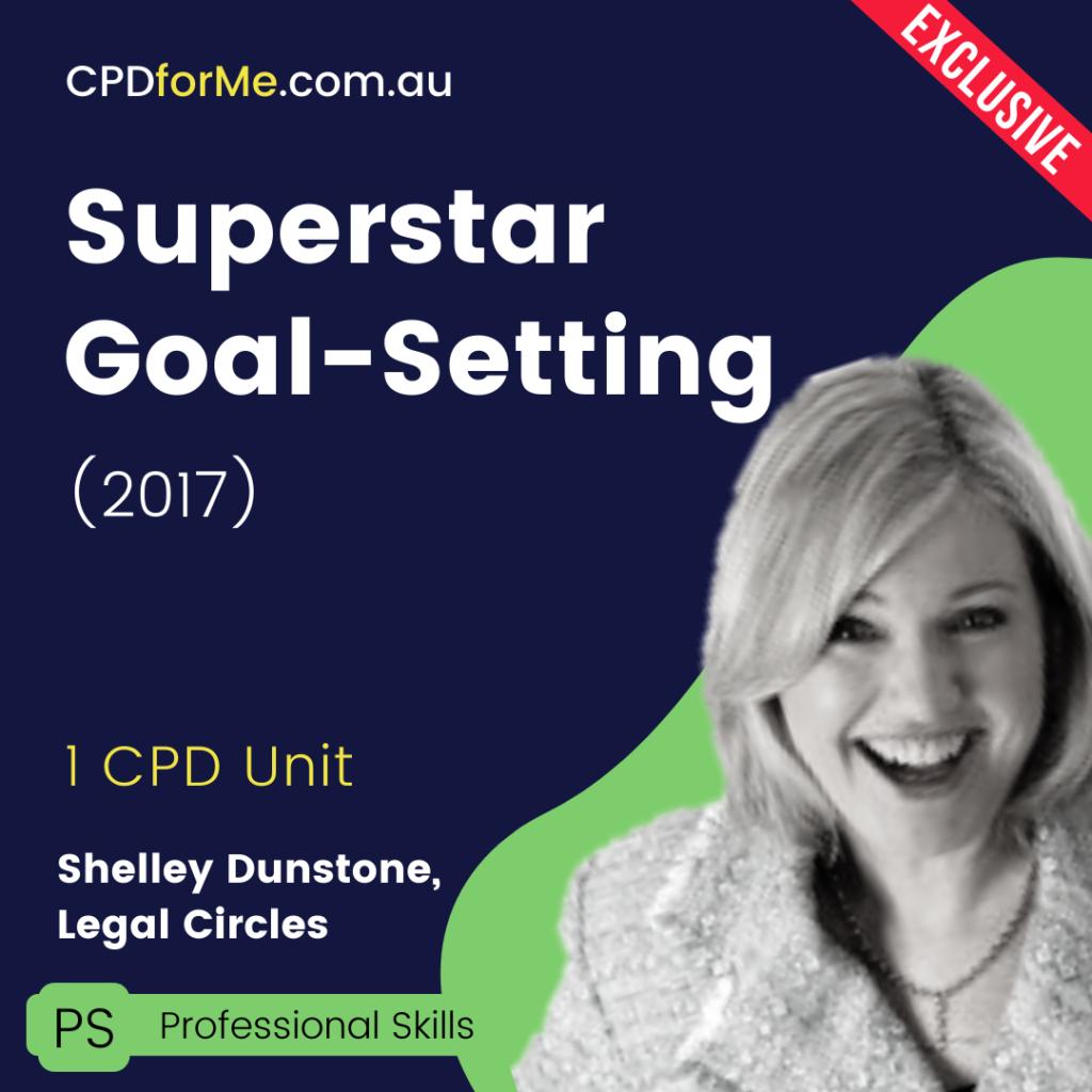 Superstar Goal-Setting (2017) Online CPD