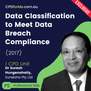 Data Classification to Meet Data Breach Compliance (2017) Online CPD
