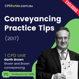 Conveyancing Practice Tips (2017) Online CPD