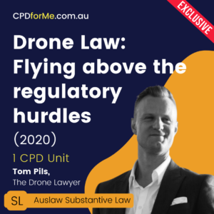 Drone Law Update (2020) 1 CPD Unit | Online CPD