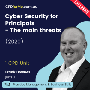 Cyber Security for Principals - The Main Threats Online CPD