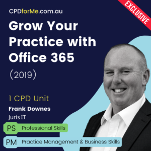 Grow Your Practice with Office 365 (2019) Online CPD