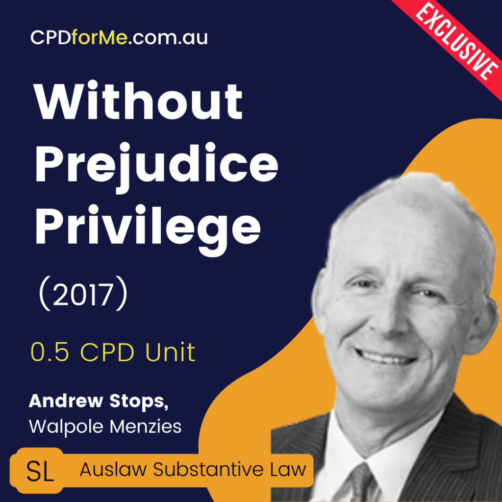 Without Prejudice Privilege (2017) Online CPD