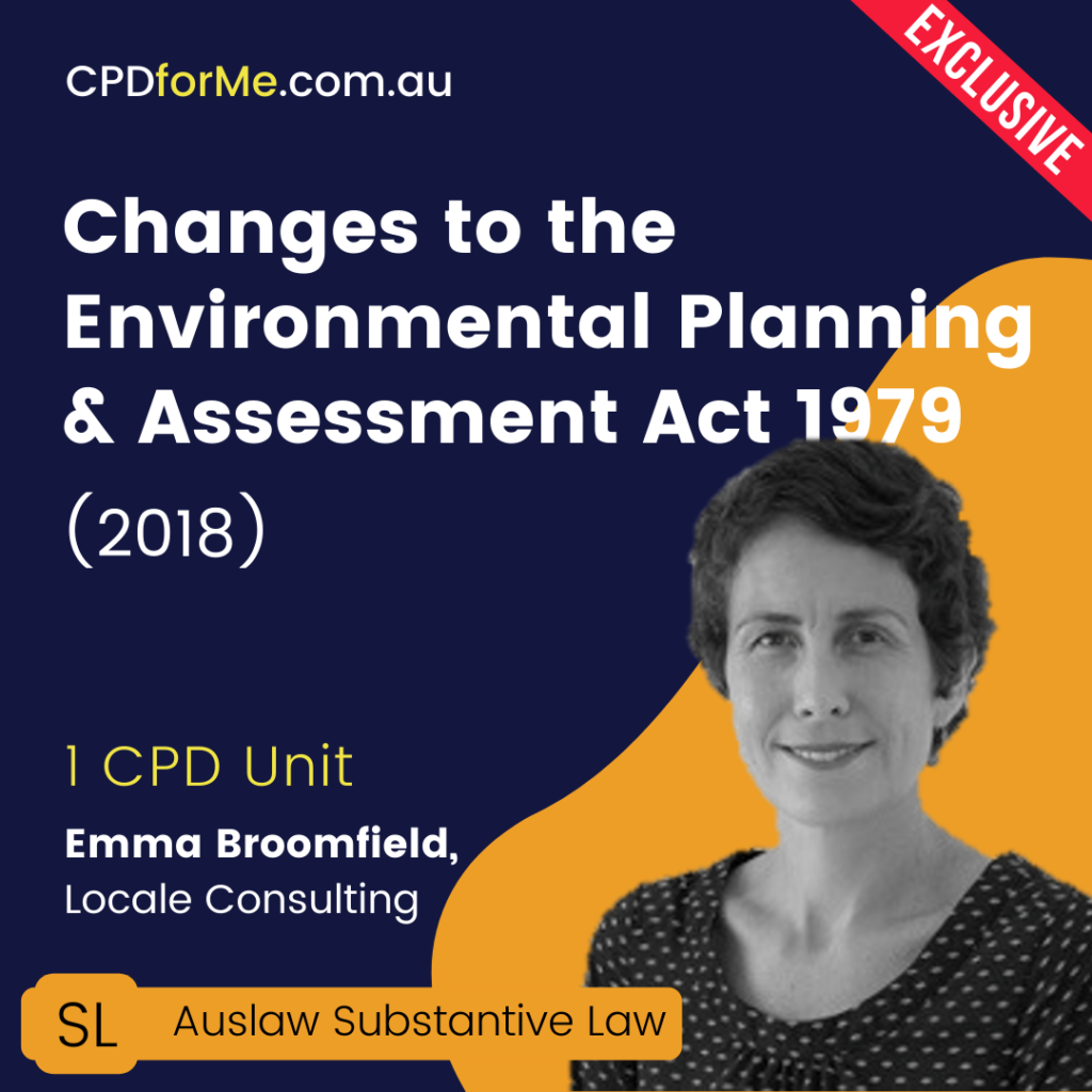 Changes to the Environmental Planning & Assessment Act 1979 (2018) Online CPD